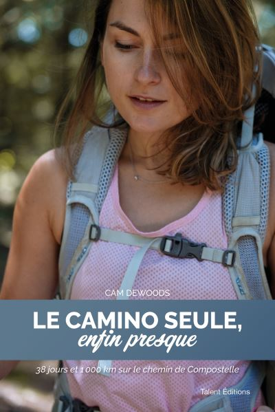 Le-Camino-seule-enfin-presque Cam Dewoods